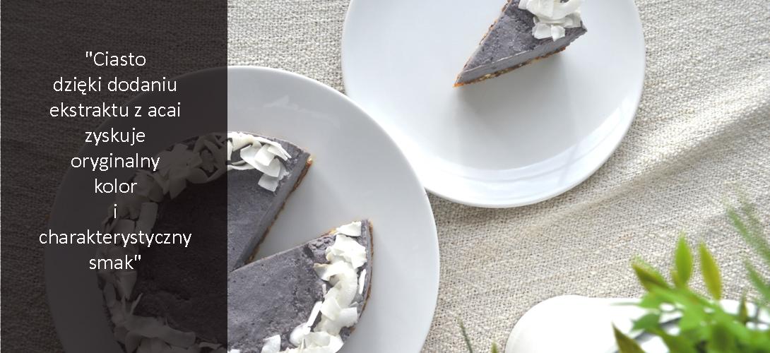 z5 ACAI- JAGODY ZDROWIA I URODY! 8 powodów, dla których warto jeść jagody acai + przepis na pyszne ciasto z acai!